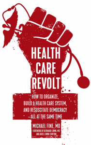 Health Care Revolt: How to Organize, Build a Health Care System, and Resuscitate Democracy—All at the Same Time (e-Book)