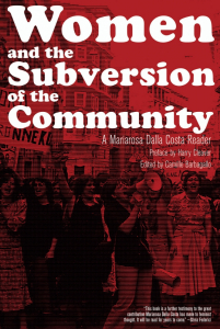 Women and the Subversion of the Community: A Mariarosa Dalla Costa Reader (e-Book)