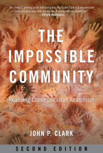 The Impossible Community: Realizing Communitarian Anarchism, Second Edition