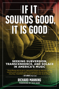 If It Sounds Good, It Is Good: Seeking Subversion, Transcendence, and Solace in America's Music