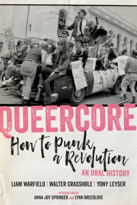 Queercore: How to Punk a Revolution: An Oral History