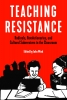 Teaching Resistance: Radicals, Revolutionaries, and Cultural Subversives in the Classroom (e-Book)