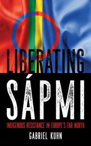 Liberating Sápmi: Indigenous Resistance in Europe's Far North (e-Book)