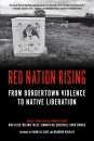 Red Nation Rising: From Border Town Violence to Native Liberation