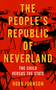 The People's Republic of Neverland: The Child versus the State (e-Book)
