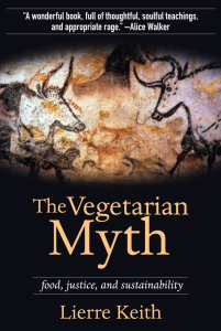 The Vegetarian Myth: Food, Justice, and Sustainability (e-Book)