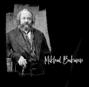 Mikhail Bakunin Anarchism and Education T-Shirt