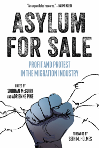 Asylum for Sale: Profit and Protest in the Migration Industry (e-Book)