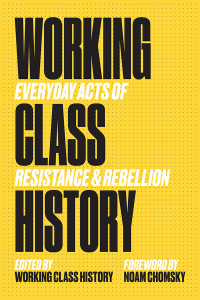 Working Class History: Everyday Acts of Resistance & Rebellion (e-Book)