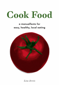 Cook Food: A Manualfesto for Easy, Healthy, Local Eating (e-Book)