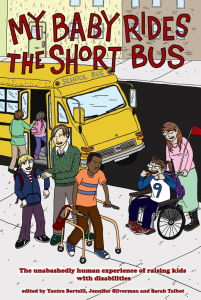 My Baby Rides the Short Bus: The Unabashedly Human Experience of Raising Kids with Disabilities (e-Book)