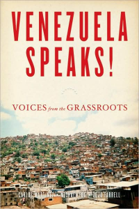 Venezuela Speaks!: Voices From The Grassroots (e-Book)