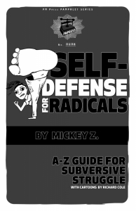 Self-Defense for Radicals: A to Z Guide for Subversive Struggle (e-Book)