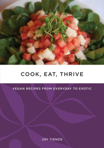 Cook, Eat, Thrive: Vegan Recipes from Everyday to Exotic (e-Book)