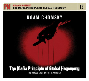 The Mafia Principle of Global Hegemony (CD): The Middle East, Empire, and Activism