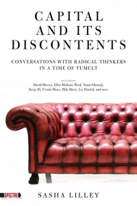 Capital and Its Discontents: Conversations with Radical Thinkers in a Time of Tumult (e-Book)