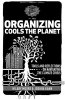 Organizing Cools the Planet: Tools and Reflections to Navigate the Climate Crisis