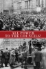 All Power to the Councils!: A Documentary History of the German Revolution of 1918–1919