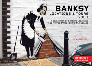 Banksy Location and Tours Volume 1: A Collection of Graffiti Locations and Photographs in London, England