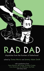 Rad Dad: Dispatches from the Frontiers of Fatherhood (e-Book)