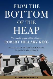 From the Bottom of the Heap: The Autobiography of Black Panther Robert Hillary King