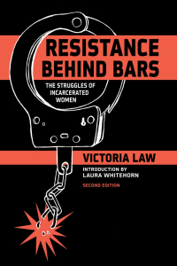 Resistance Behind Bars: The Struggles of Incarcerated Women, 2nd Edition