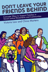 Don't Leave Your Friends Behind: Concrete Ways to Support Families in Social Justice Movements and Communities (e-Book)