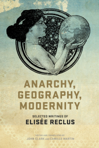 Anarchy, Geography, Modernity: Selected Writings of Elisée Reclus (e-Book)