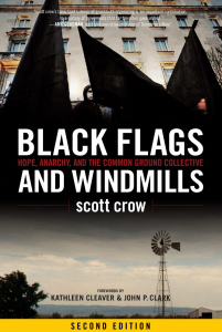 Black Flags and Windmills: Hope, Anarchy, and the Common Ground Collective, Second Edition
