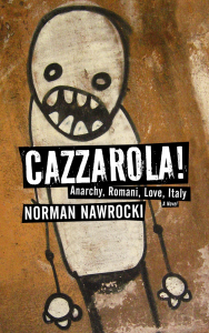 Cazzarola!: Anarchy, Romani, Love, Italy Novel & CD Combo pack