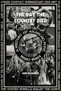 The Day the Country Died: A History of Anarcho Punk 1980–1984 (e-Book)