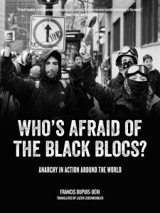 Who's Afraid of the Black Blocs?: Anarchy in Action around the World (e-Book)