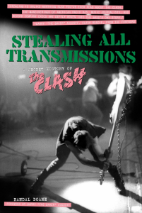 Stealing All Transmissions: A Secret History of The Clash (e-Books)