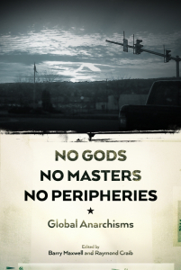 No Gods, No Masters, No Peripheries: Global Anarchisms (e-Book)
