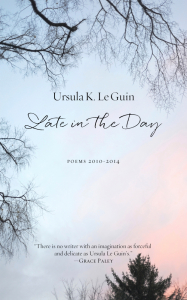 Late in the Day: Poems 2010-2014 (e-Book)