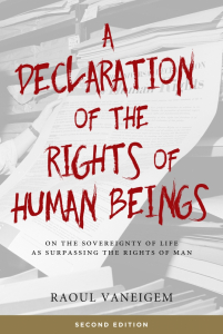 A Declaration of the Rights of Human Beings: On the Sovereignty of Life as Surpassing the Rights of Man, Second Edition