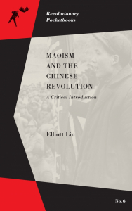 Maoism and the Chinese Revolution: A Critical Introduction (e-Book)