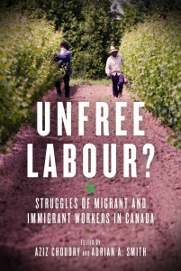 Unfree Labour?: Struggles of Migrant and Immigrant Workers in Canada (e-Book)