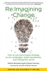 Re:Imagining Change: How to Use Story-Based Strategy to Win Campaigns, Build Movements, and Change the World, 2nd Edition