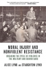 Moral Injury and Nonviolent Resistance: Breaking the Cycle of Violence in the Military and Behind Bars