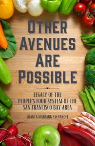 Other Avenues Are Possible: Legacy of the People's Food System of the San Francisco Bay Area (e-Book)