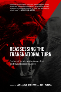 Reassessing the Transnational Turn: Scales of Analysis in Anarchist and Syndicalist Studies (e-Book)