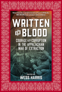 Written in Blood: Courage and Corruption in the Appalachian War of Extraction (e-Book)