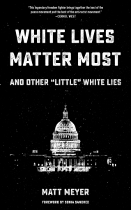 "White Lives Matter Most: And Other ""Little"" White Lies"